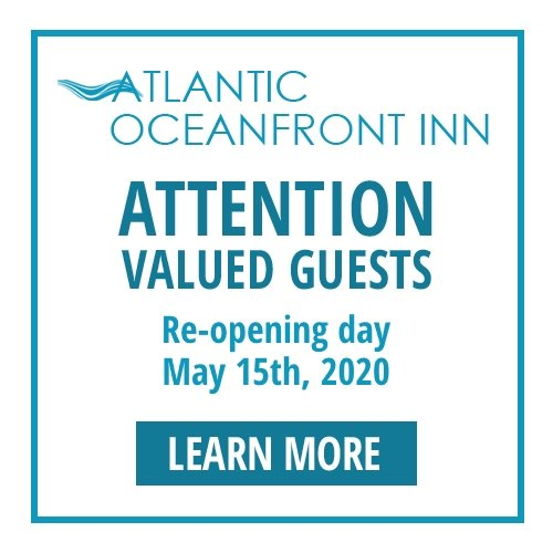 Atlantic Oceanfront Inn. Attention Valued Guests - Reopening Day May 15th, 2020. Learn More